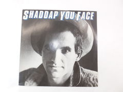 Пластинка Shaddap you face